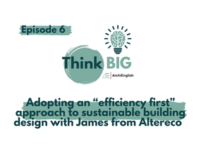 Adopting an Efficiency First Approach to Sustainable Building Design with James Goodlet