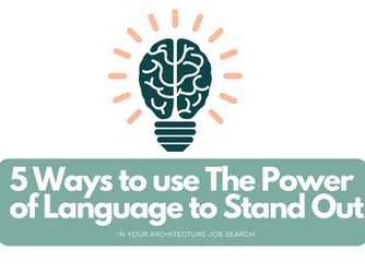 5 Ways to use The Power of Language to Stand Out in Your Architecture Job Search