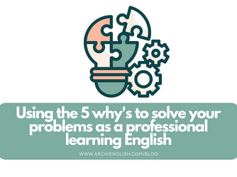 Using the 5 why's to solve your problems as a professional learning English