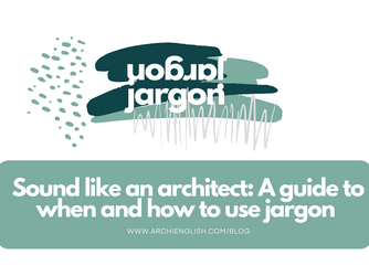 Sound like an architect: A guide to when and how to use jargon