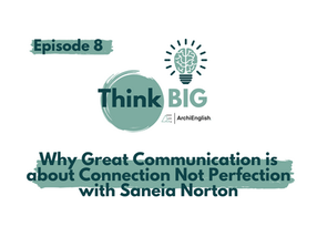 Why Great Communication is about Connection Not Perfection with Saneia Norton