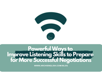 Powerful Ways to Improve Listening Skills to Prepare for More Successful Negotiations