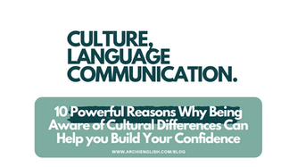 10 Powerful Reasons Why Being Aware of Cultural Differences Can Help you Build Your Confidence