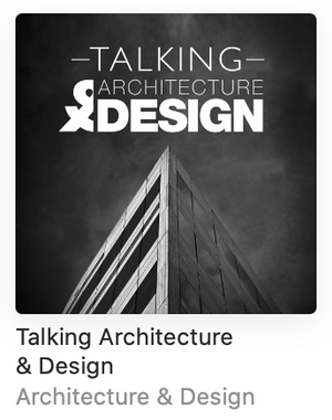 Talking Architecture and Design