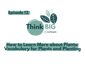 How to Learn More about Plants and Vocabulary for Plants and Planting