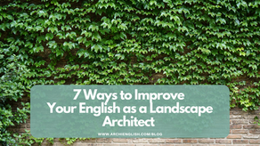 7 Ways to Improve Your English as a Landscape Architect