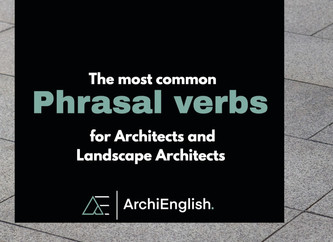 Common phrasal verbs for Architects and Landscape Architects