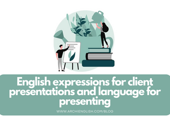 English expressions for client presentations and language for presenting