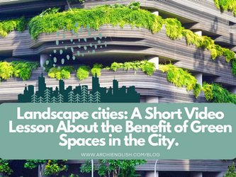 Landscape cities: A Short Video Lesson About the Benefit of Green Spaces in the City.