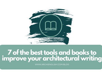 7 of the best tools and books to improve your architecture writing