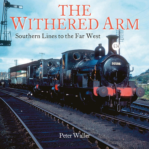 The Withered Arm - Southern Lines to the Far West by Peter Waller