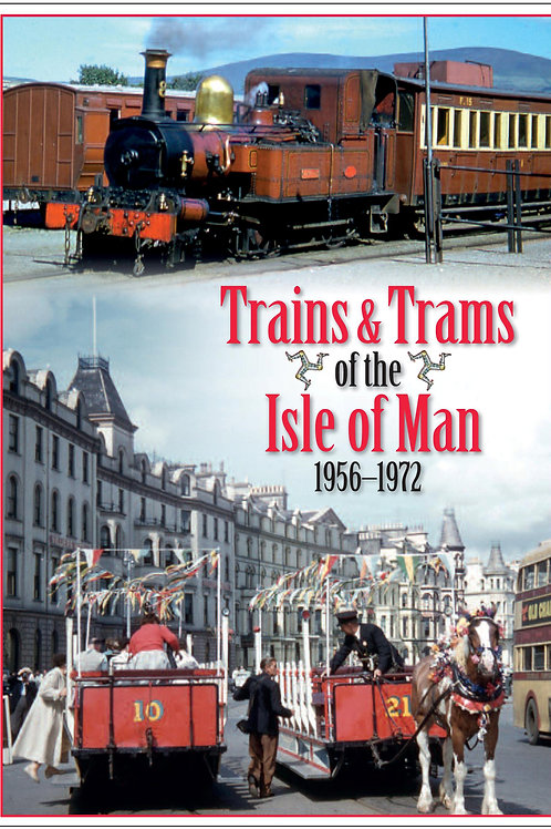 Trains and trams of the Isle of Man 1956-1972