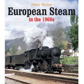 European Steam in the 1960s by Peter Waller