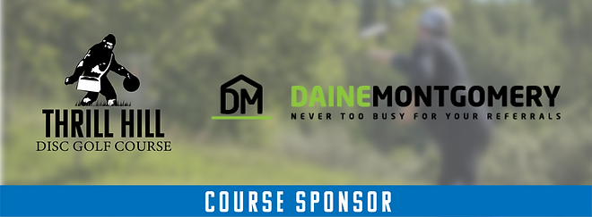 Thrill Hill Disc Golf Course sponsored by Daine Montgomery