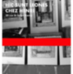 HIC SUNT LEONES CHEZ H 7-19 - AFFICHE-2.