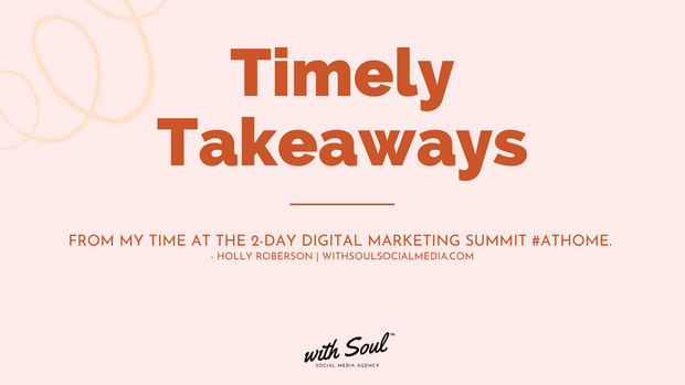 Timely Takeaways from Holly, owner of With Soul Social Media