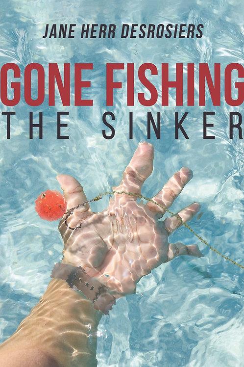 Gone Fishing The Sinker