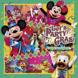 "Tokyo Disneyland ""Let's Party Gras!"""