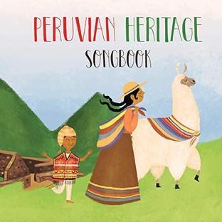 Peruvian Heritage Songbook