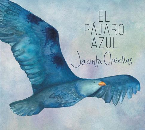 El Pájaro Azul — Jacinta Clusellas