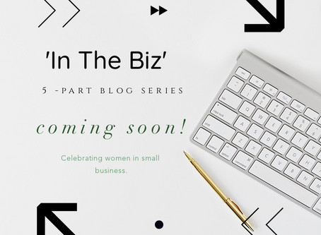 Coming Soon: 'In the Biz' Blog Series