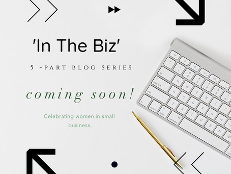 Coming Soon: 'In the Biz' Blog Series