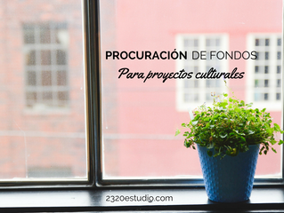 4 Ideas de procuración de fondos para  proyectos culturales