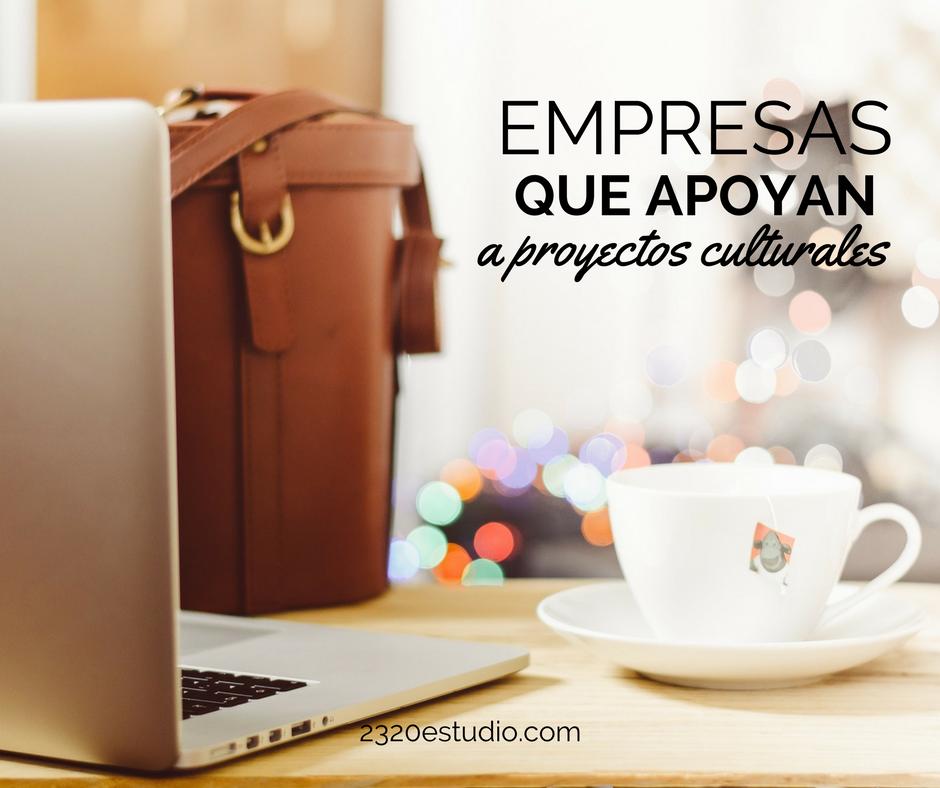 Empresas que apoyan a proyectos culturales