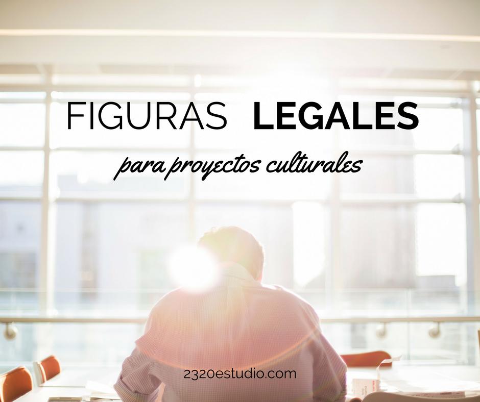 Figuras legales proyectos culturales