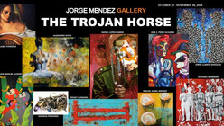 THE TROJAN HORSE- JORGE MENDEZ GALLERY