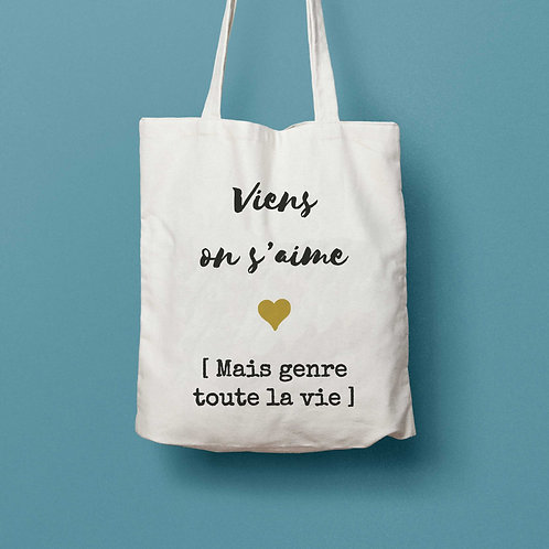 "Tote bag ""Viens on s'aime..."" - CLASSIC"