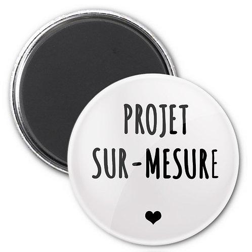 Magnet, Badge ou Miroir - Sur-mesure