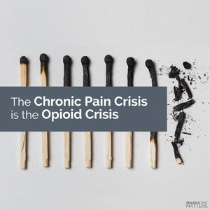 The Chronic Pain Crisis is the Opioid Crisis
