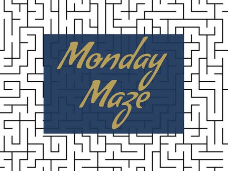 The Monday Maze