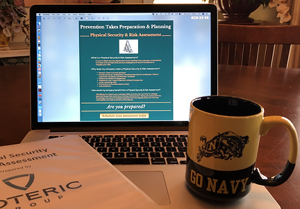 "Artistic image of a ""Go Navy"" coffee cup on a laptop that has Soteric Group LLC's Physical Security & Risk Assessment page displayed. A binder with a cover sheet showing the Soteric Group logo and coversheet for a Physical Security & Risk Assessment can also be seen."