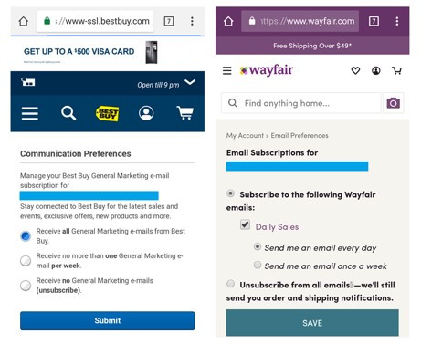 Both BestBuy and Wayfair allow customers to unsubscribe or select their preferences for their marketing emails. Retain more customers by providing the option to select frequency.