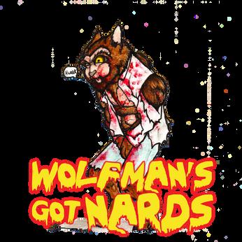 Wolfman's Got Nards (Merch Variant)