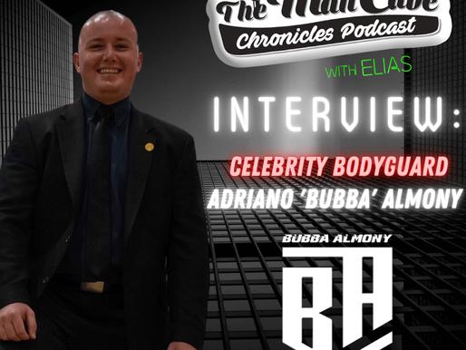 """Interview: Adriano """"Bubba"""" Almony Celebrity Bodyguard"""