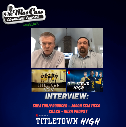 Interview: Jason Sciavicco & Coach Rush Propst talk about Netflix's Docuseries 'Titletown High'