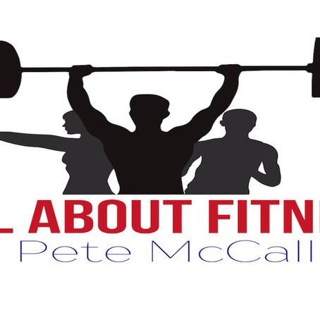 PETE MCCALL: ALL ABOUT FITNESS - Podcast with Shauna Harrison
