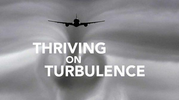 Thriving on Turbulence