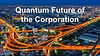 Quantum Future of the Corporation