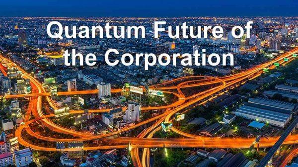 Quantum Future of the Corporation