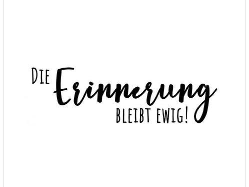 """Holzstempel Design by Susann """"Die Erinnerung bleibt ewig!"""" 7x2 cm"""