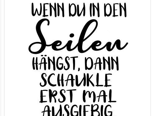 """Holzstempel by Isa """"Wenn du in den Seilen"""" 7x8cm"""