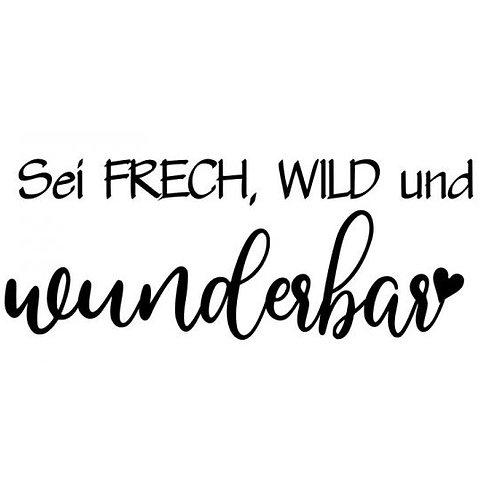 """Holzstempel by Isa """"sei frech, wild und wunderbar"""""""