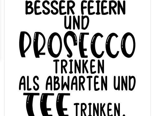 """Holzstempel by Isa """"Besser feiern und Prosecco"""" 6x6cm"""
