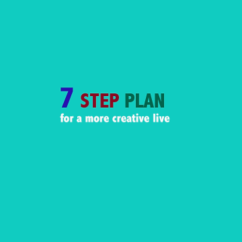 7 Step Plan for a more creative life