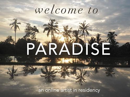 PARADISE an online artistic getaway