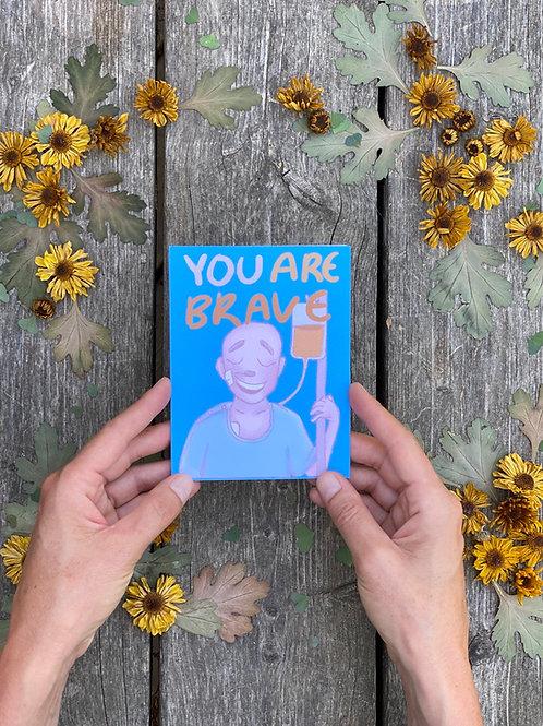 Brave- Greeting Card